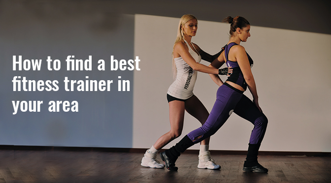 How to find a best fitness trainer in your area