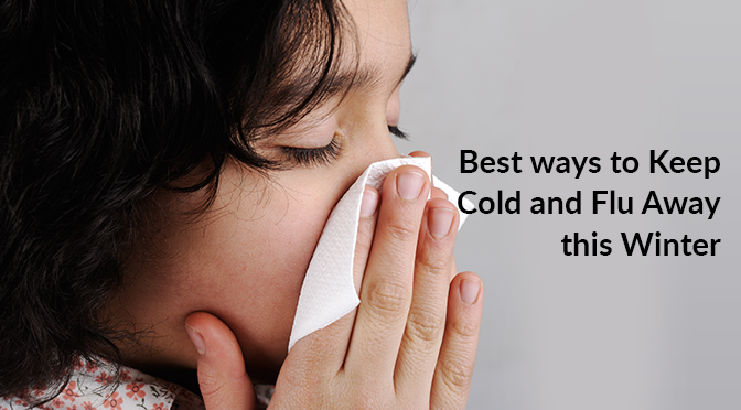Best ways to Keep Cold and Flu Away this Winter